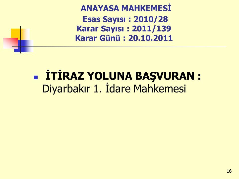 ANAYASA MAHKEMESİ Esas Sayısı : 2010/28 Karar Sayısı : 2011/139 Karar Günü : 20.10.2011