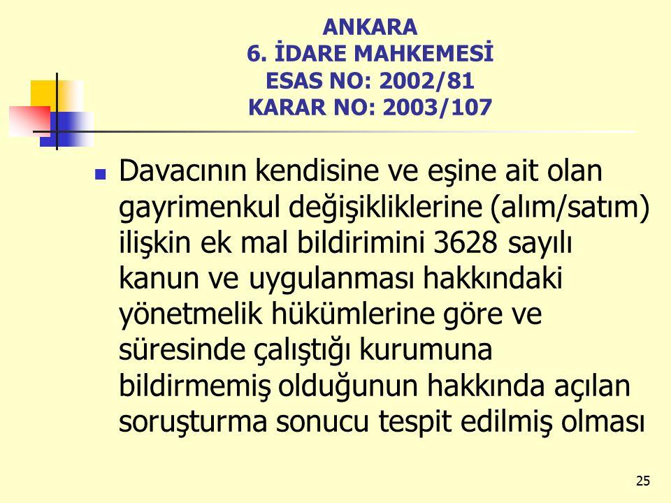 ANKARA 6. İDARE MAHKEMESİ ESAS NO: 2002/81 KARAR NO: 2003/107