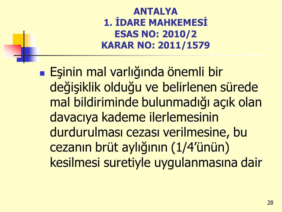 ANTALYA 1. İDARE MAHKEMESİ ESAS NO: 2010/2 KARAR NO: 2011/1579