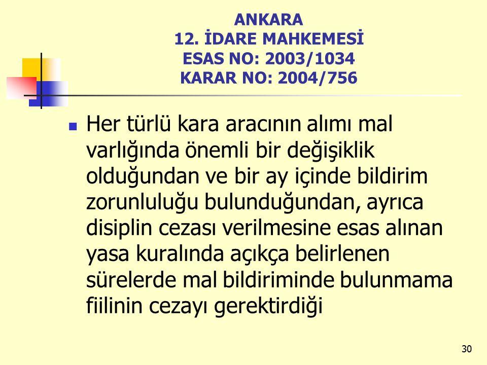 ANKARA 12. İDARE MAHKEMESİ ESAS NO: 2003/1034 KARAR NO: 2004/756