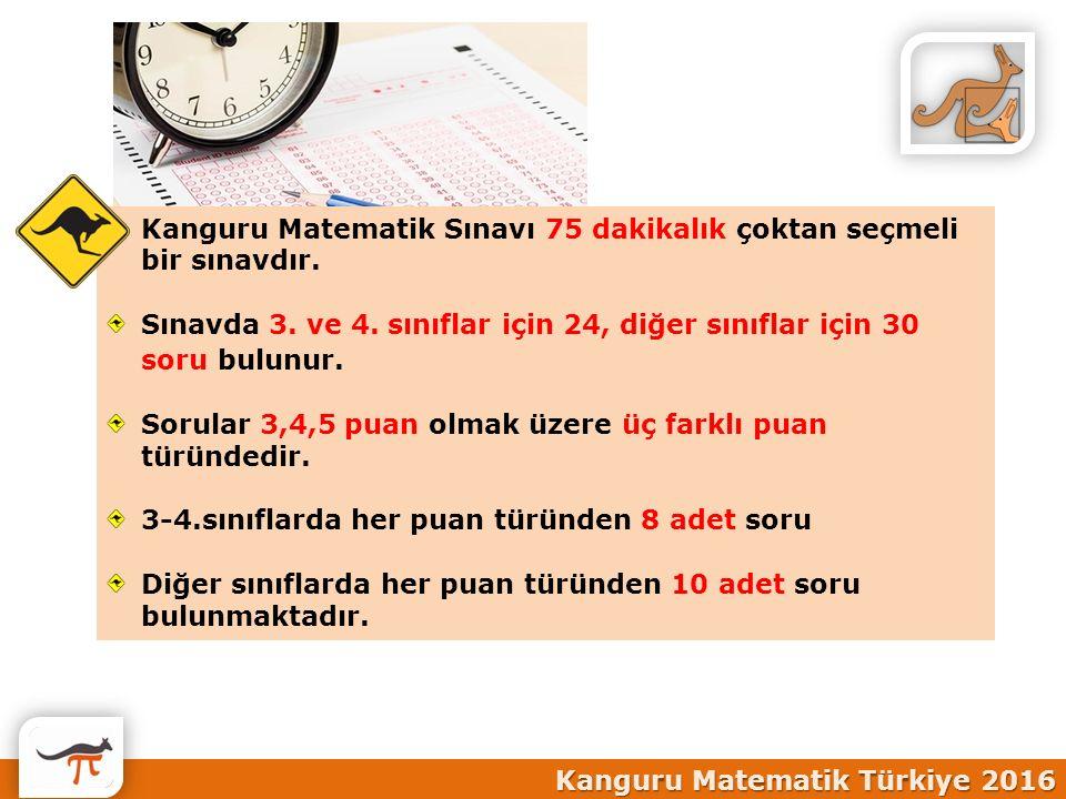 Kanguru Matematik Sınavı 75 dakikalık çoktan seçmeli bir sınavdır.