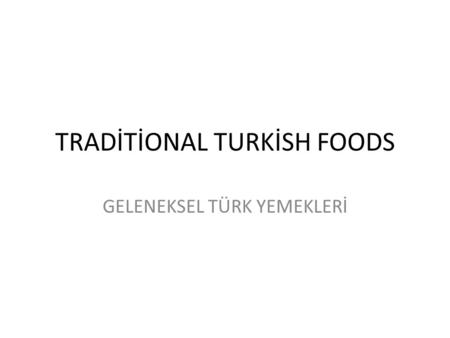 TRADİTİONAL TURKİSH FOODS