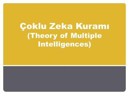 Çoklu Zeka Kuramı (Theory of Multiple Intelligences)