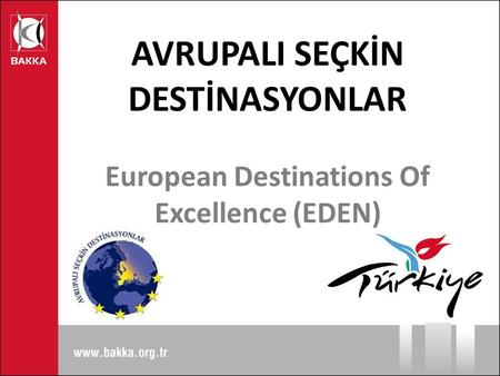 AVRUPALI SEÇKİN DESTİNASYONLAR European Destinations Of Excellence (EDEN)
