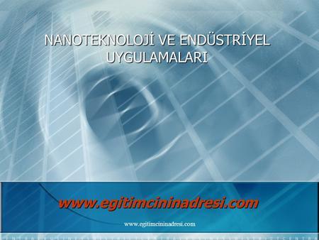 Günlük hayatta ve endüstride nanoteknolojiler