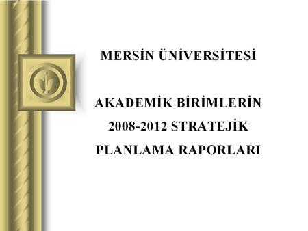 PRESENTATION The aim of Mersin University Tarsus Technical Education Faculty is to train teachers for the Vocational and Technical High Schools which.