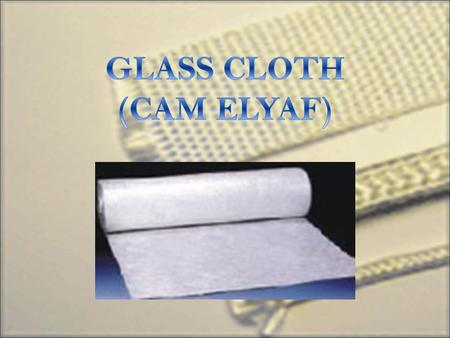 GLASS CLOTH (CAM ELYAF).