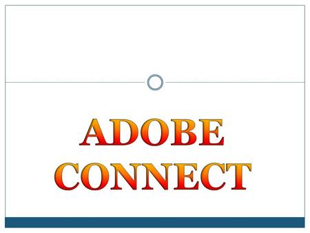 ADOBE CONNECT.