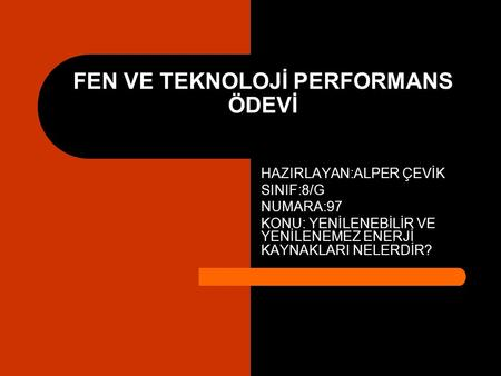 FEN VE TEKNOLOJİ PERFORMANS ÖDEVİ
