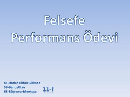 Felsefe Performans Ödevi