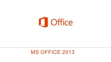MS OFFICE 2013.