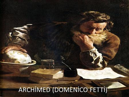 ARCHİMED (DOMENİCO FETTİ)