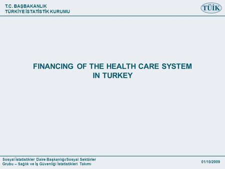 FINANCING OF THE HEALTH CARE SYSTEM IN TURKEY