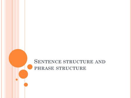 Sentence structure and phrase structure