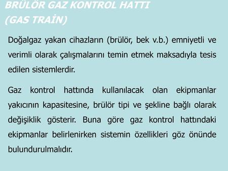 BRÜLÖR GAZ KONTROL HATTI (GAS TRAİN)