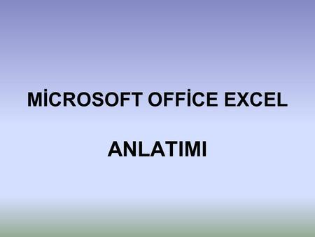 MİCROSOFT OFFİCE EXCEL