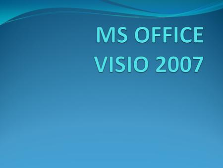MS OFFICE VISIO 2007.