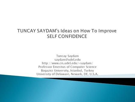 TUNCAY SAYDAM's Ideas on How To Improve SELF CONFIDENCE