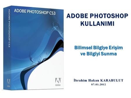 ADOBE PHOTOSHOP KULLANIMI