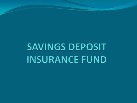  Deposit insurance system is the most advanced association among those established up to now for the protection of deposits. The system works between.