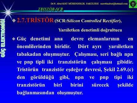 2.7.TRİSTÖR (SCR:Silicon Controlled Rectifier),
