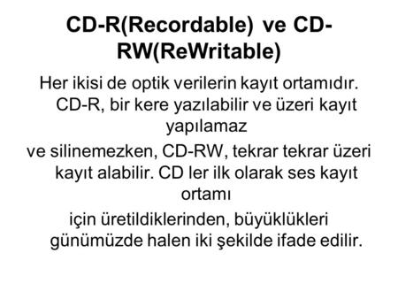 CD-R(Recordable) ve CD-RW(ReWritable)
