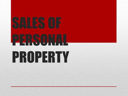 SALES OF PERSONAL PROPERTY. Commercial sales Installment sales Sales by sample DOMESTIC LAW TURKISH CODE OF OBLIGATIONS, 6098 (Swiss Law) TURKISH COMMERCIAL.