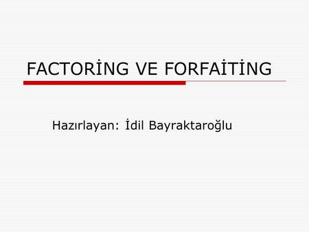 FACTORİNG VE FORFAİTİNG