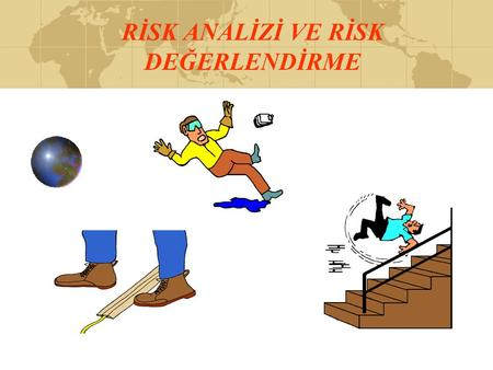 RİSK ANALİZİ VE RİSK DEĞERLENDİRME