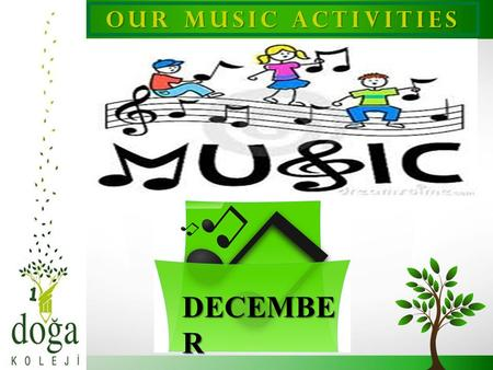 OUR MUSIC ACTIVITIES DECEMBER 1.