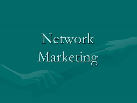 Network Marketing.