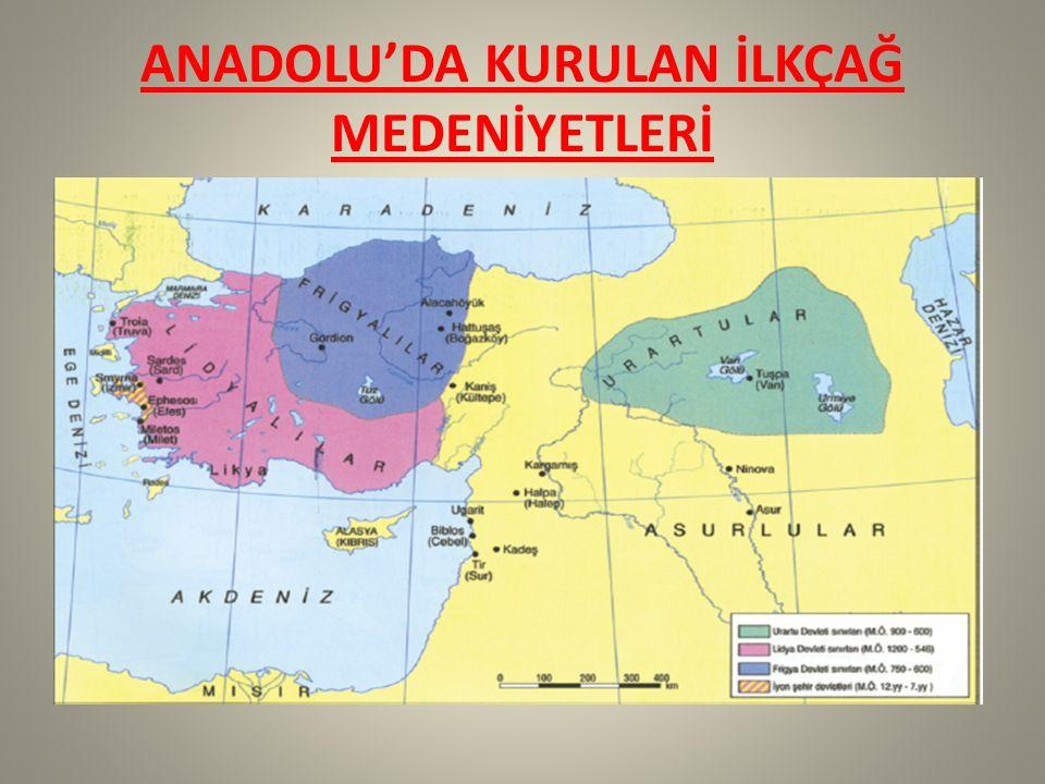 anadolu da kurulan ilkcag medeniyetleri