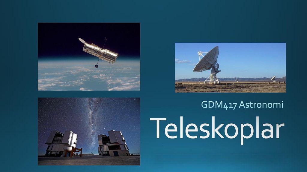 Gdm astronomi teleskoplar ppt indir