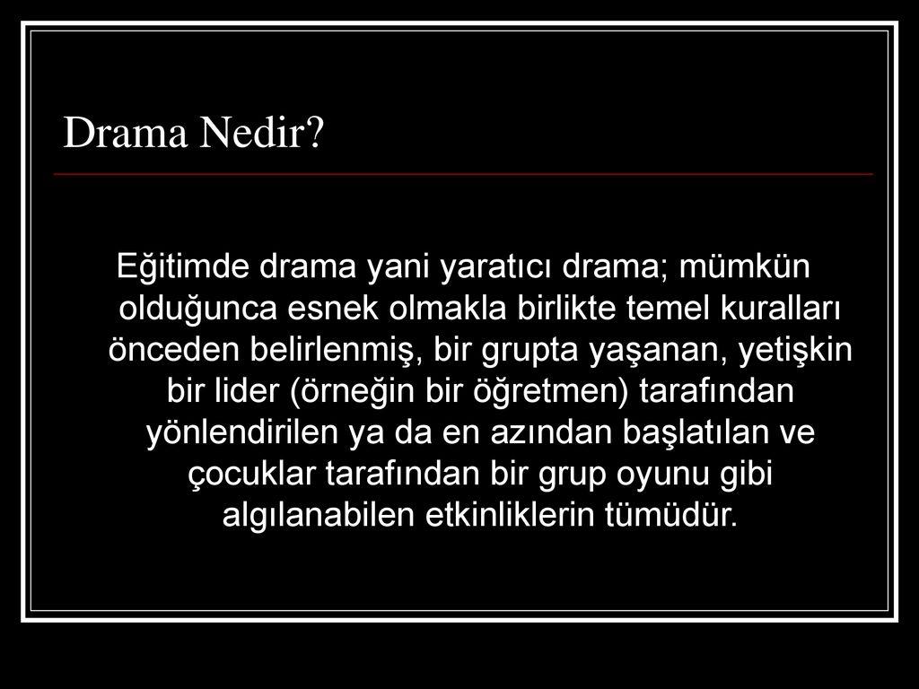 Drama Nedir Egitimde Drama Yani Yaratici Drama Mumkun Oldugunca