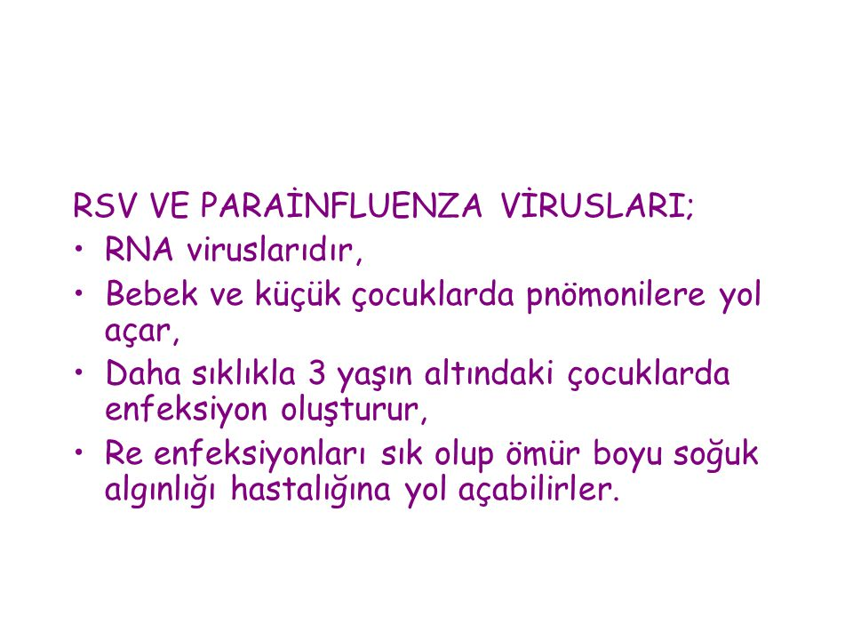 RSV VE PARAİNFLUENZA VİRUSLARI;