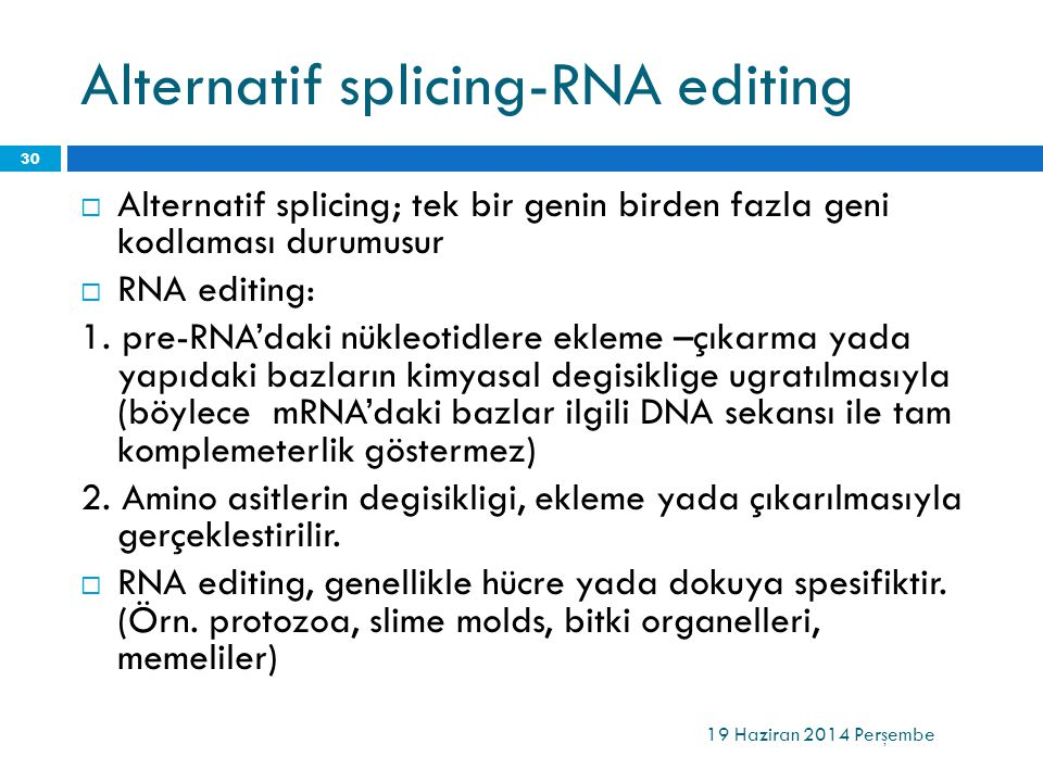 Alternatif splicing-RNA editing