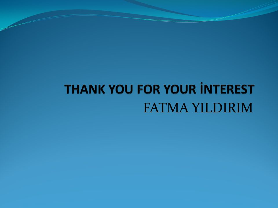 THANK YOU FOR YOUR İNTEREST