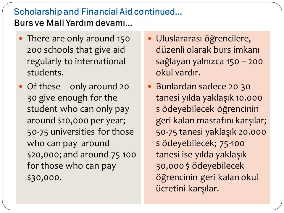 Scholarship and Financial Aid continued... Burs ve Mali Yardım devamı...