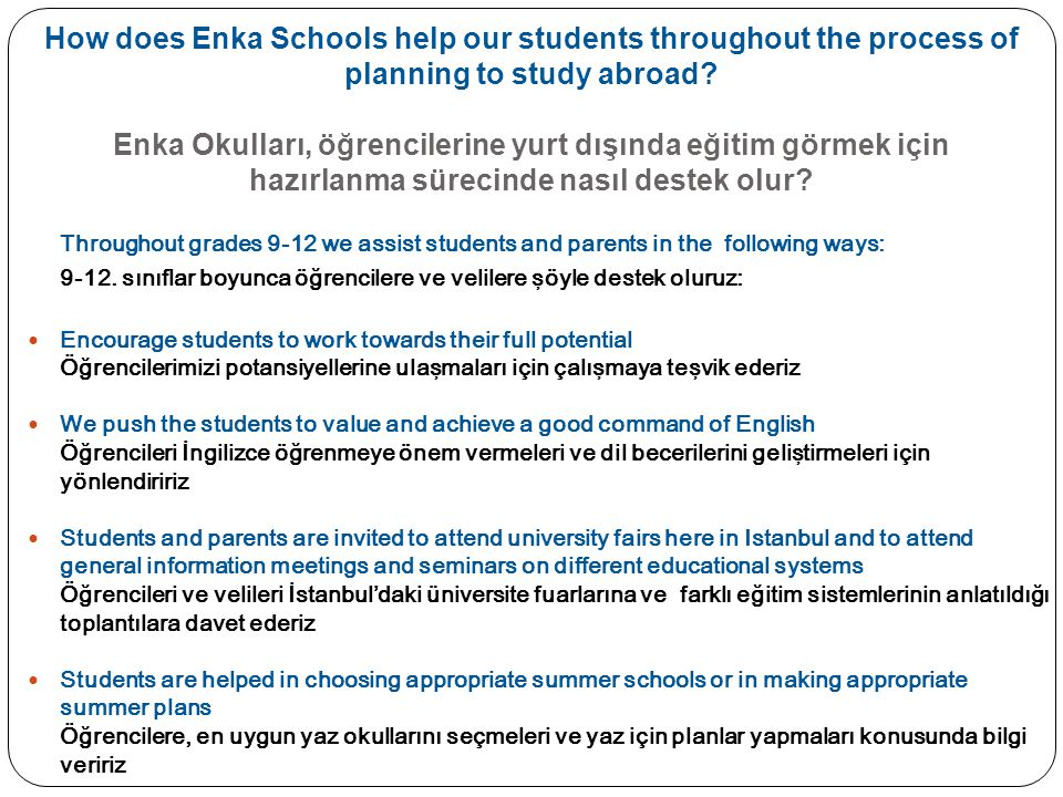 How does Enka Schools help our students throughout the process of planning to study abroad Enka Okulları, öğrencilerine yurt dışında eğitim görmek için hazırlanma sürecinde nasıl destek olur