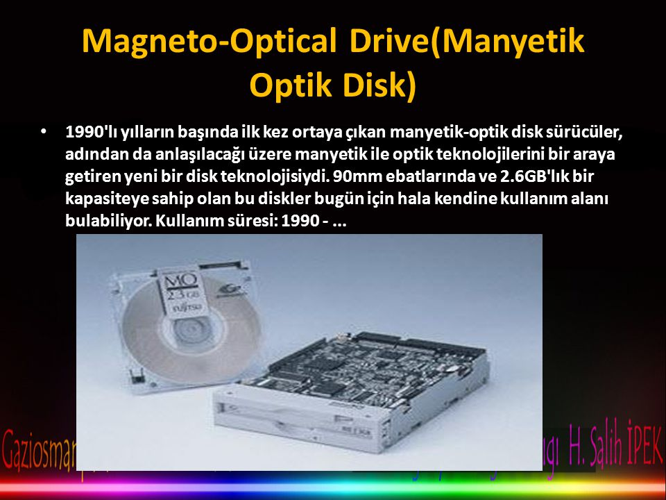 Magneto-Optical Drive(Manyetik Optik Disk)