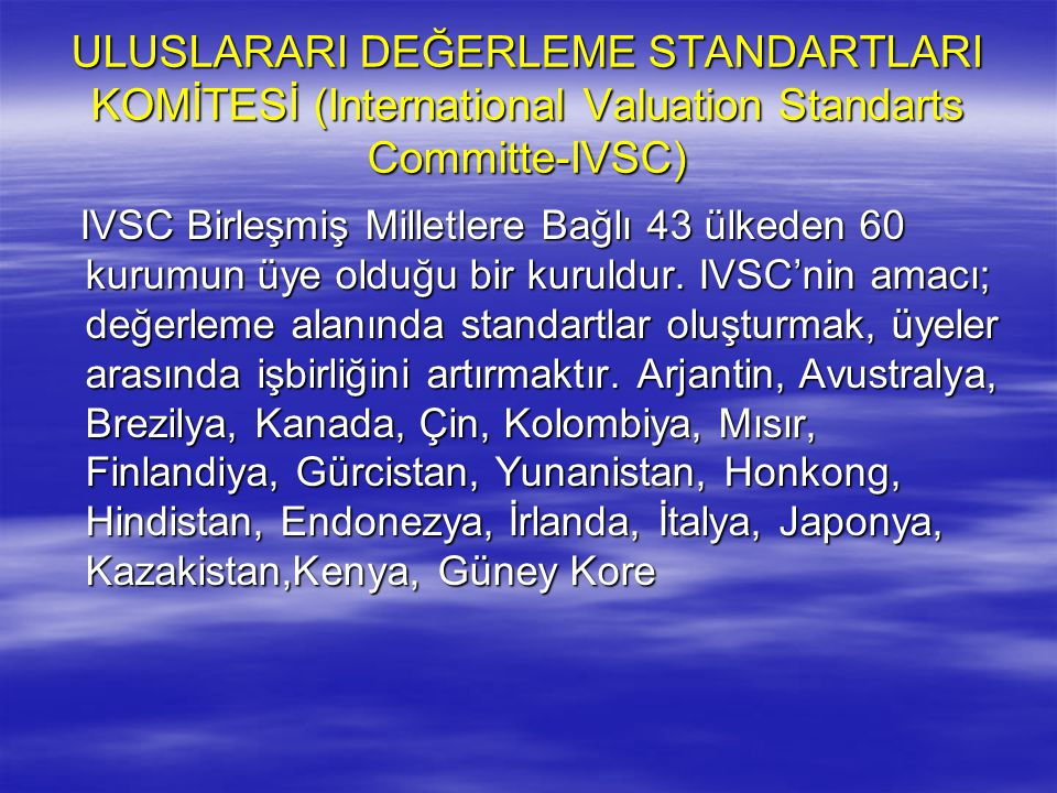 ULUSLARARI DEĞERLEME STANDARTLARI KOMİTESİ (International Valuation Standarts Committe-IVSC)