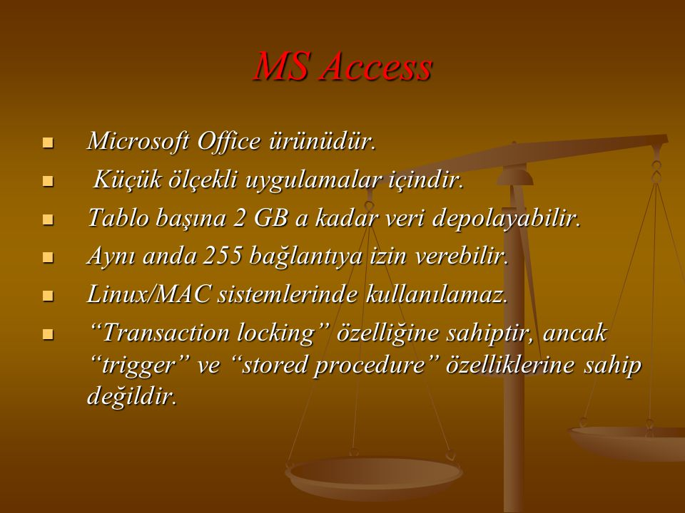 MS Access Microsoft Office ürünüdür.