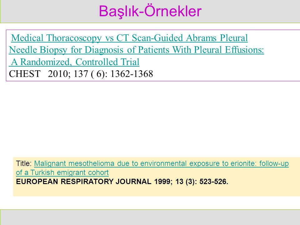Başlık-Örnekler Medical Thoracoscopy vs CT Scan-Guided Abrams Pleural. Needle Biopsy for Diagnosis of Patients With Pleural Effusions: