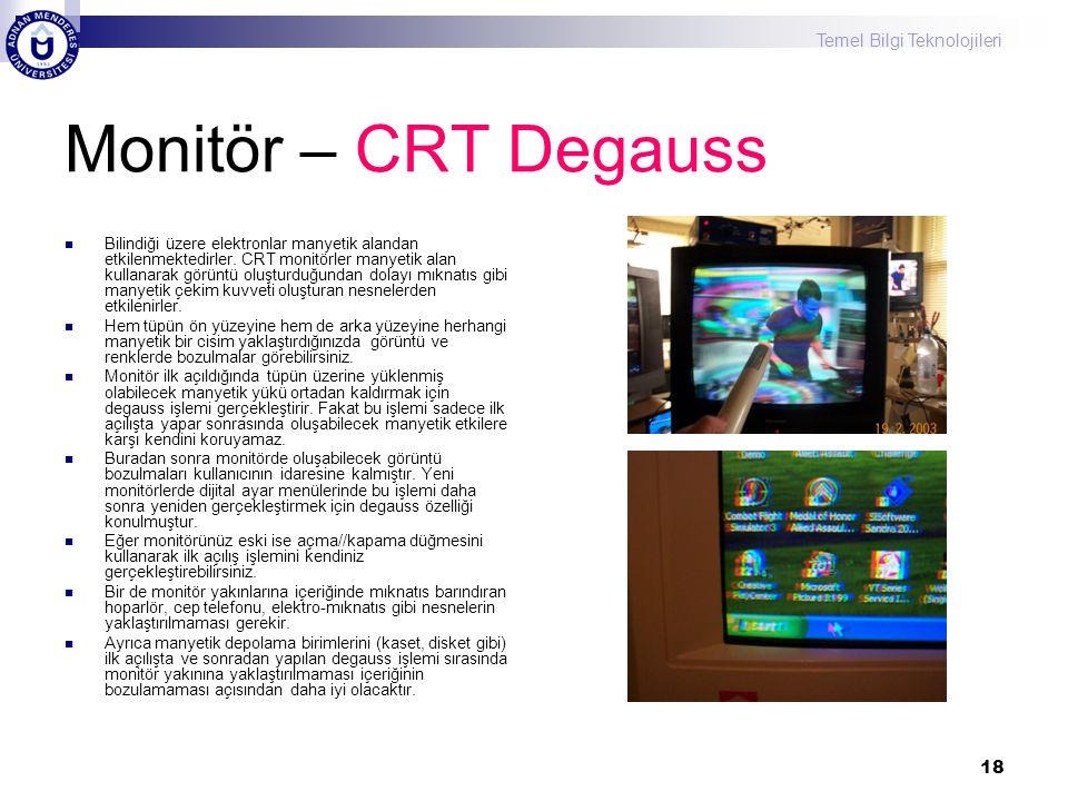 Monitör – CRT Degauss