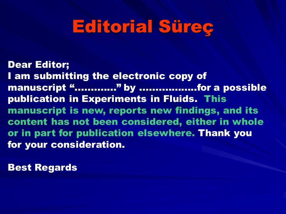 Editorial Süreç Dear Editor;
