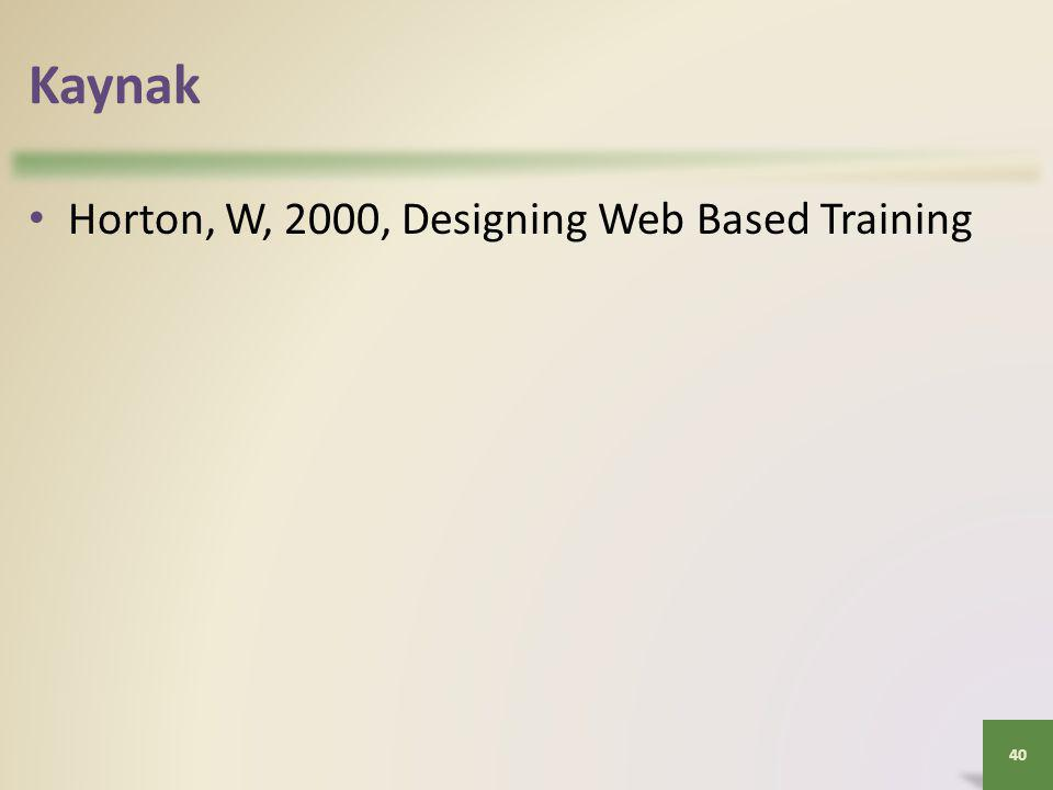 Kaynak Horton, W, 2000, Designing Web Based Training