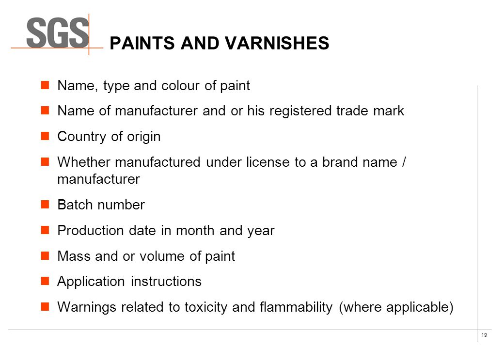PAINTS AND VARNISHES Name, type and colour of paint
