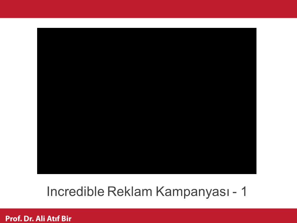 Incredible Reklam Kampanyası - 1