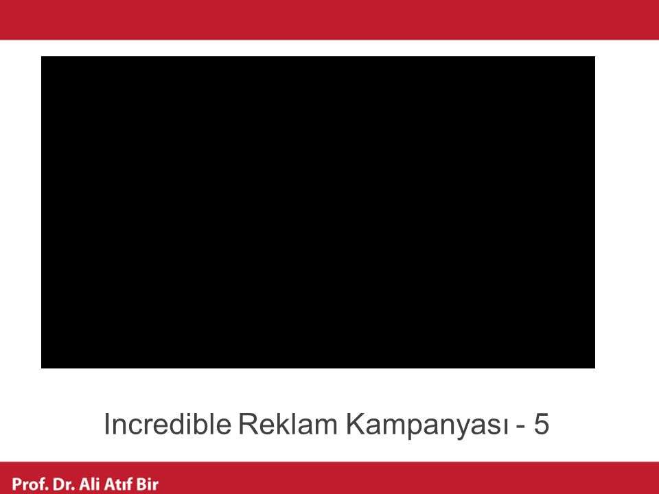 Incredible Reklam Kampanyası - 5