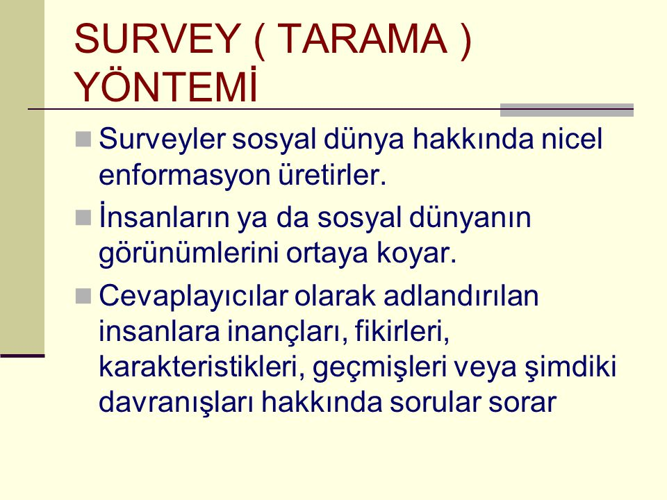 SURVEY ( TARAMA ) YÖNTEMİ